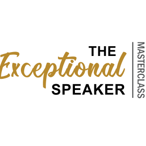 The Exceptional Speaker Masterclass – Online